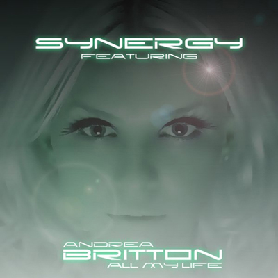 Synergy ft Andrea Britton - All My Life (Single)